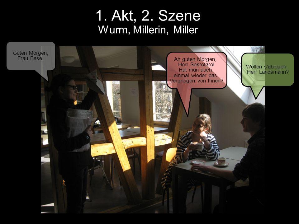 1. Akt, 2. Szene Wurm, Millerin, Miller