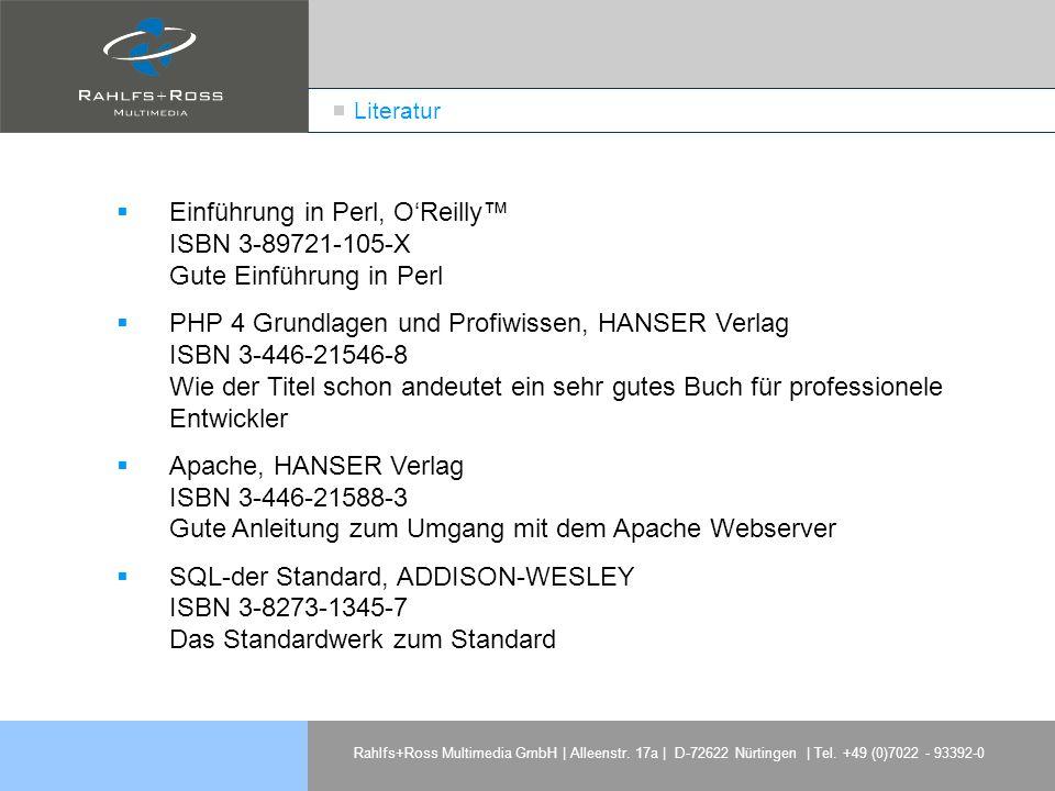 Literatur Einführung in Perl, O'Reilly™ ISBN 3-89721-105-X Gute Einführung in Perl.