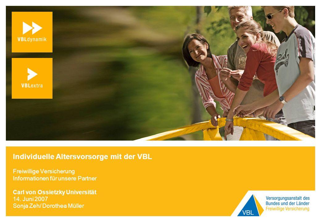 Individuelle Altersvorsorge mit der VBL Freiwillige Versicherung Informationen für unsere Partner Carl von Ossietzky Universität 14.