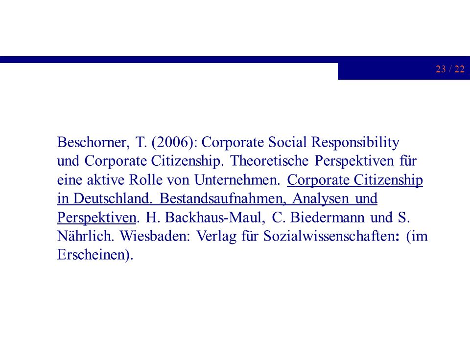 Beschorner, T. (2006): Corporate Social Responsibility und Corporate Citizenship.