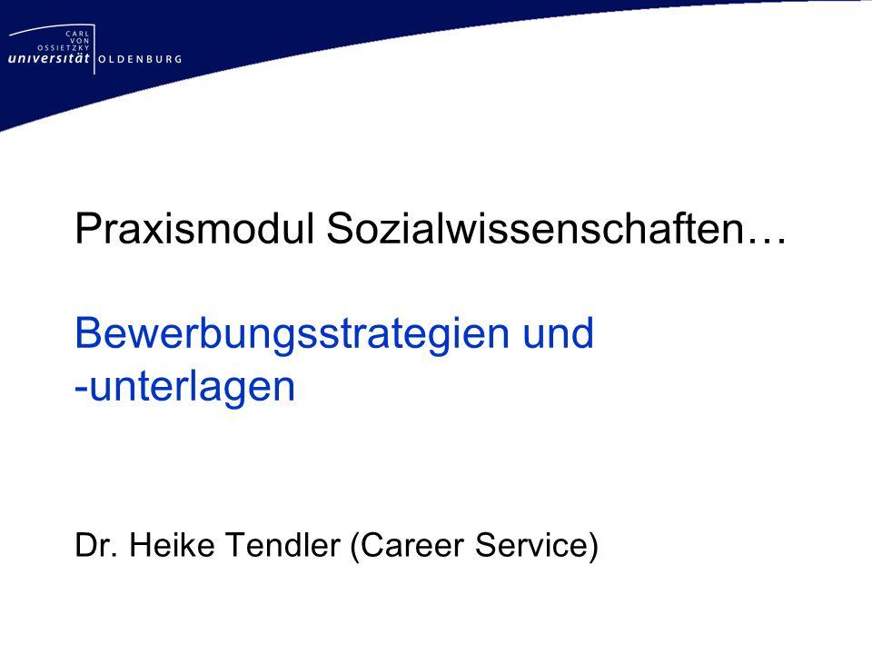 Praxismodul Sozialwissenschaften… Bewerbungsstrategien und -unterlagen