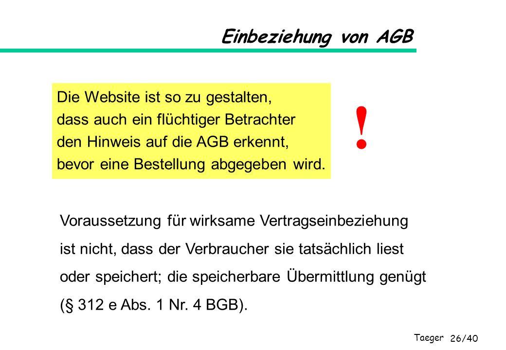 ! Einbeziehung von AGB Die Website ist so zu gestalten,