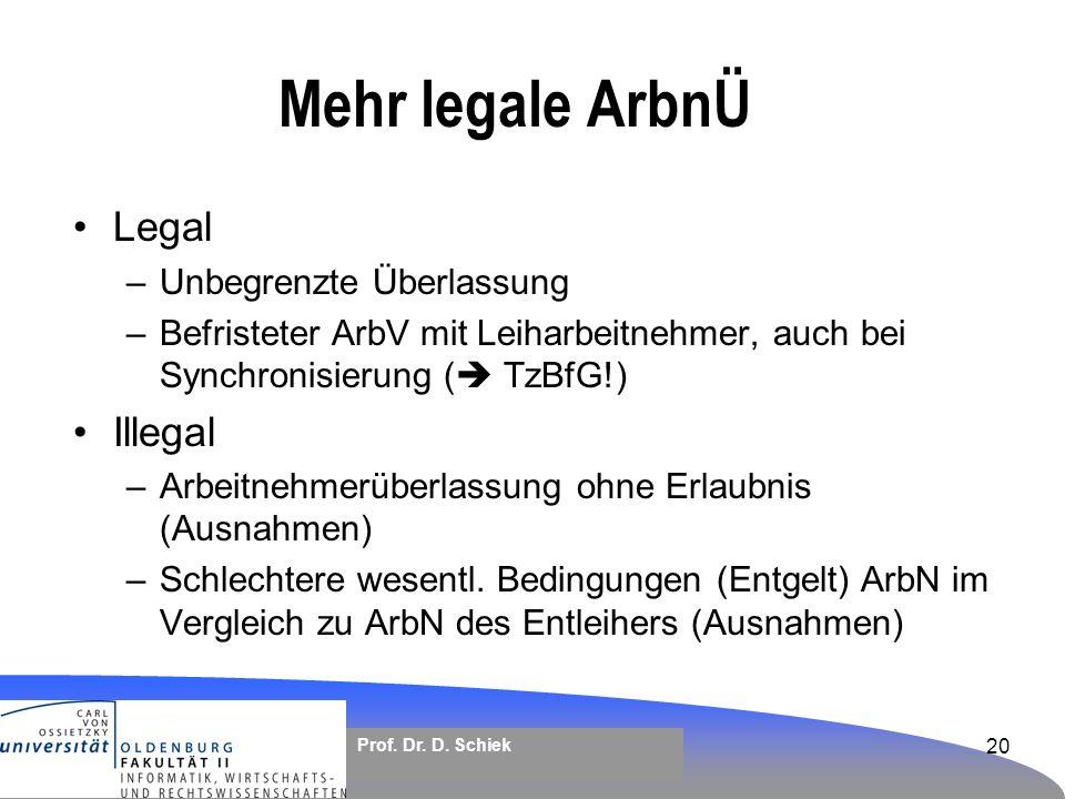 Mehr legale ArbnÜ Legal Illegal Unbegrenzte Überlassung