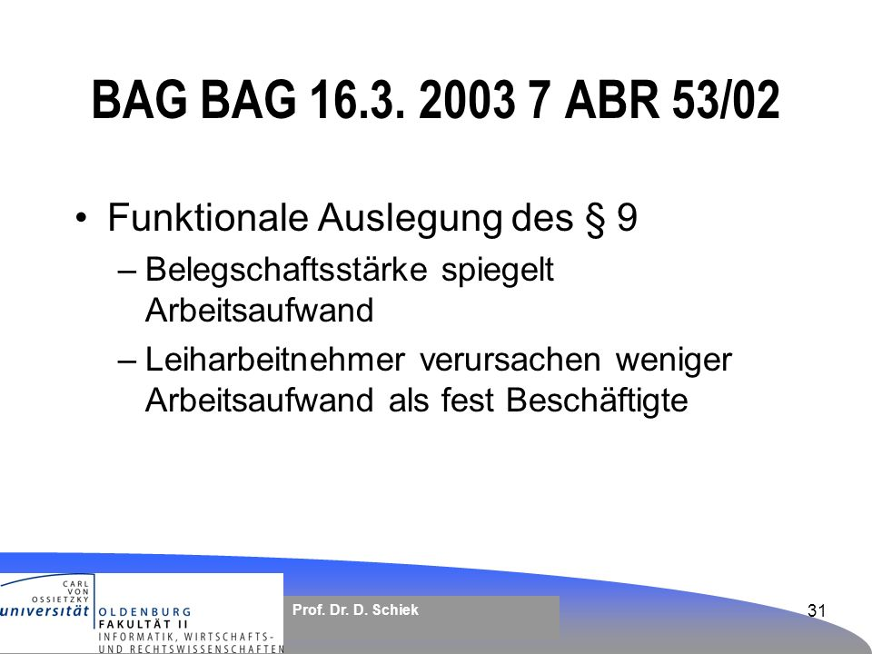 BAG BAG 16.3. 2003 7 ABR 53/02 Funktionale Auslegung des § 9