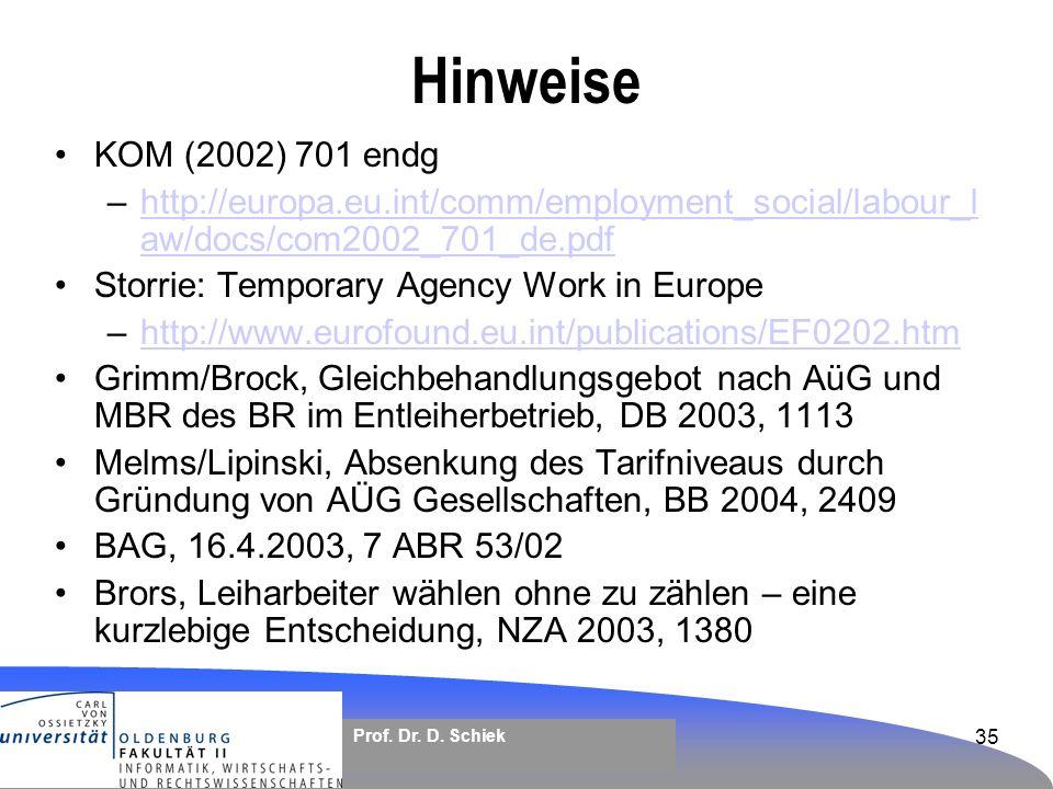 Hinweise KOM (2002) 701 endg. http://europa.eu.int/comm/employment_social/labour_law/docs/com2002_701_de.pdf.
