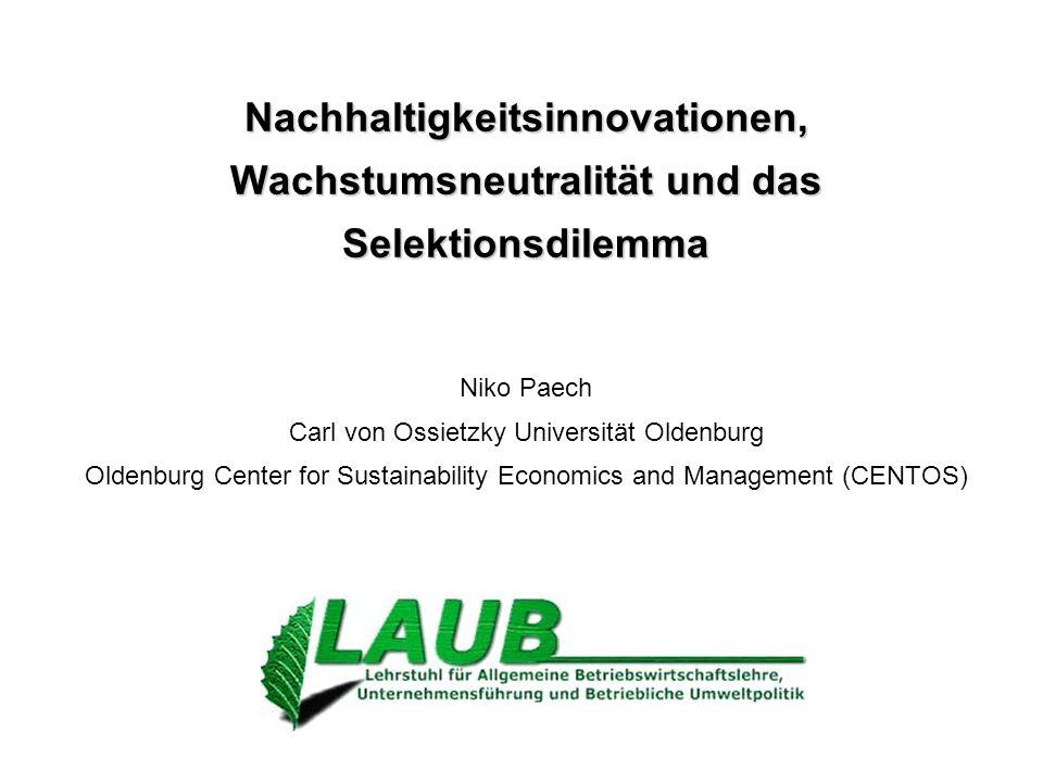 Nachhaltigkeitsinnovationen, Wachstumsneutralität und das Selektionsdilemma