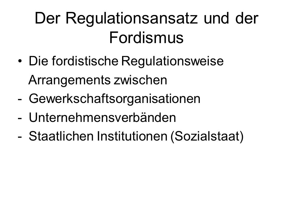 Der Regulationsansatz und der Fordismus