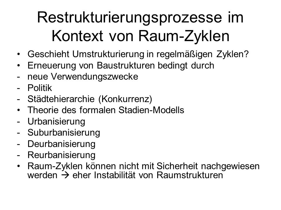 Restrukturierungsprozesse im Kontext von Raum-Zyklen