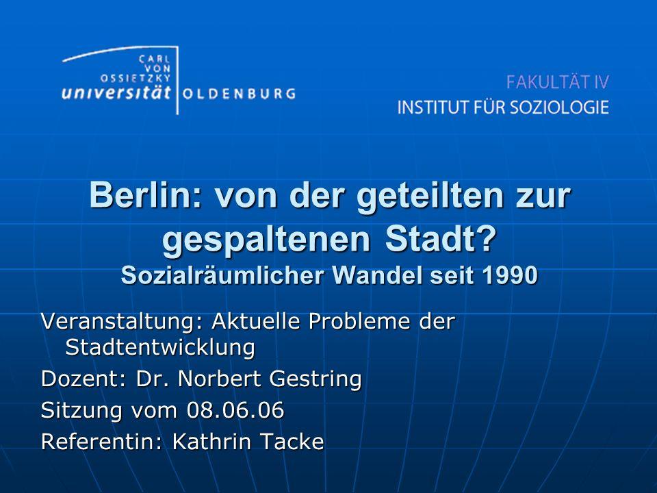 Berlin: von der geteilten zur gespaltenen Stadt