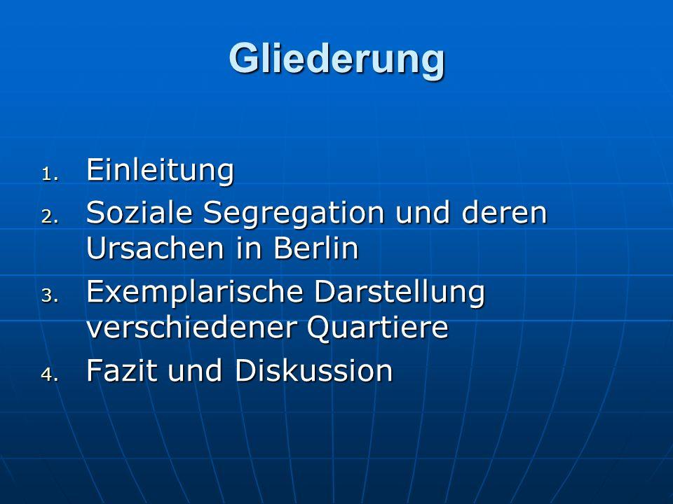 Gliederung Einleitung Soziale Segregation und deren Ursachen in Berlin