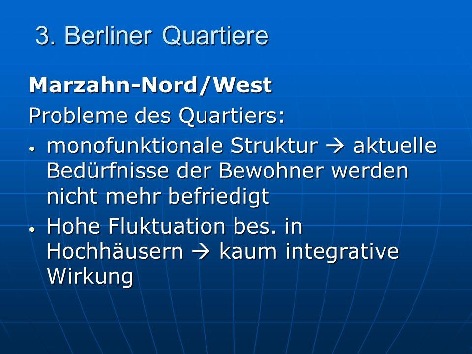 3. Berliner Quartiere Marzahn-Nord/West Probleme des Quartiers: