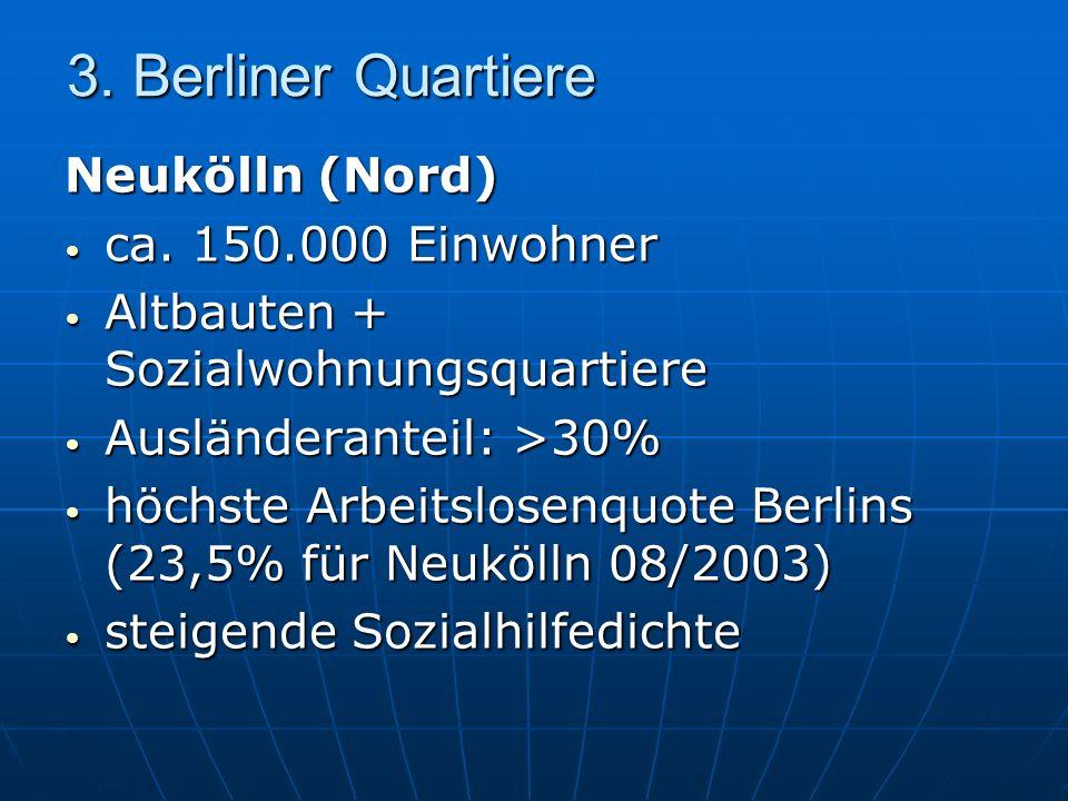 3. Berliner Quartiere Neukölln (Nord) ca. 150.000 Einwohner