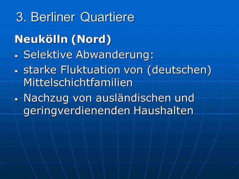 3. Berliner Quartiere Neukölln (Nord) Selektive Abwanderung: