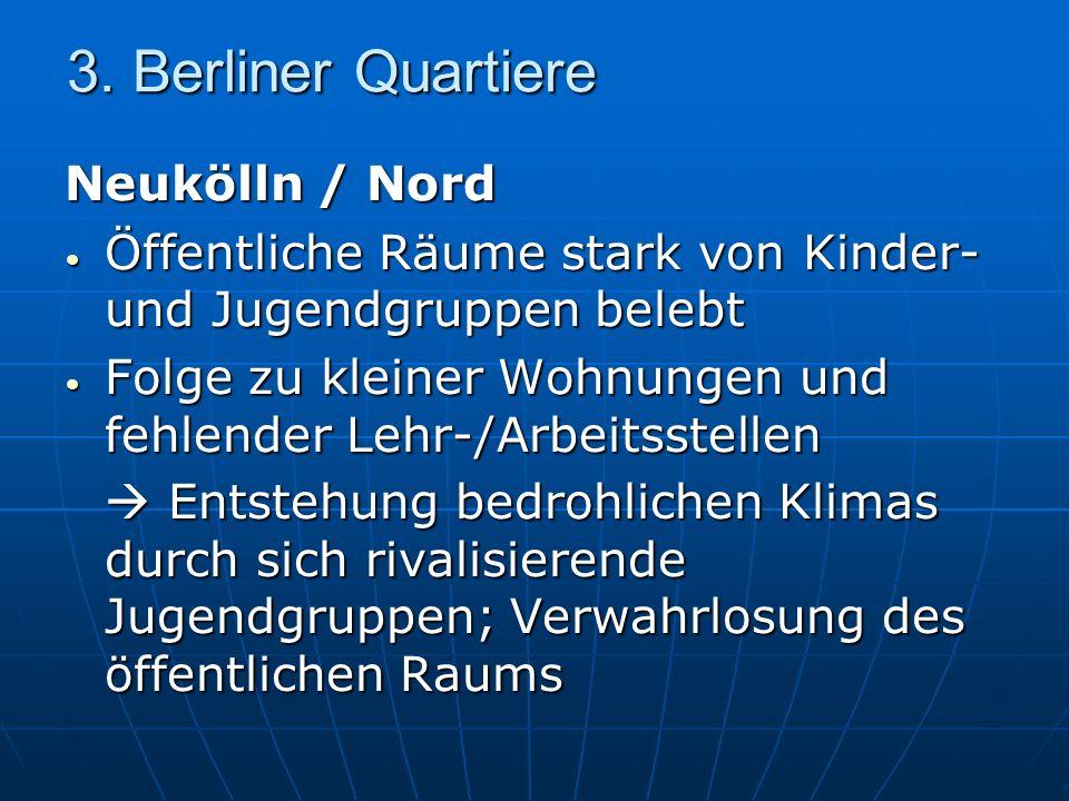 3. Berliner Quartiere Neukölln / Nord