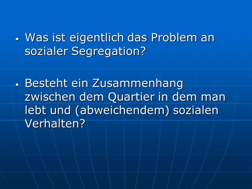 Was ist eigentlich das Problem an sozialer Segregation