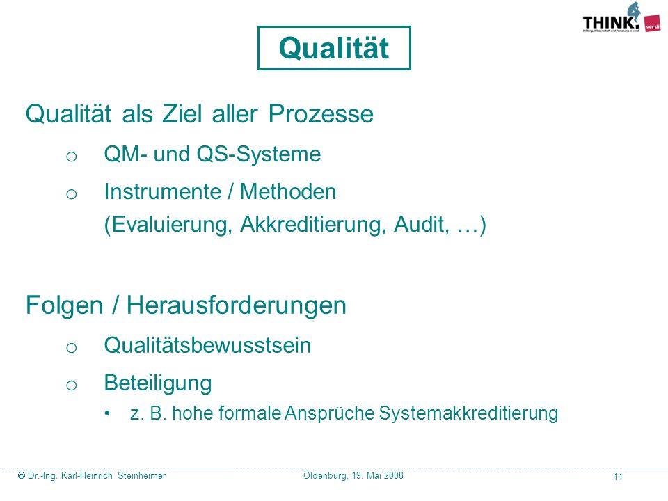 Qualität Qualität als Ziel aller Prozesse Folgen / Herausforderungen