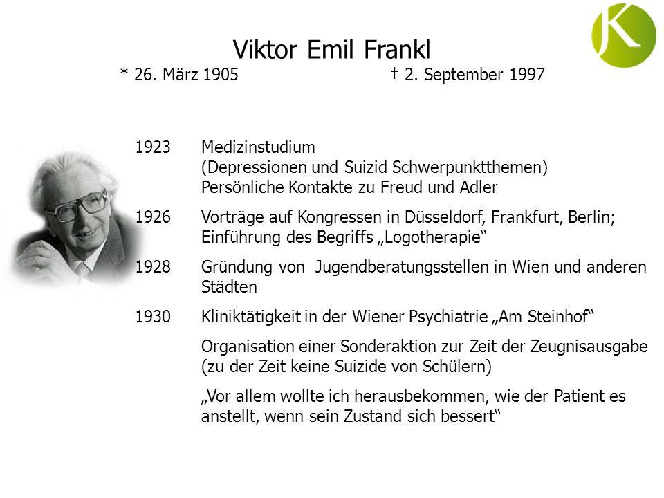 Viktor Emil Frankl * 26. März 1905 † 2. September 1997