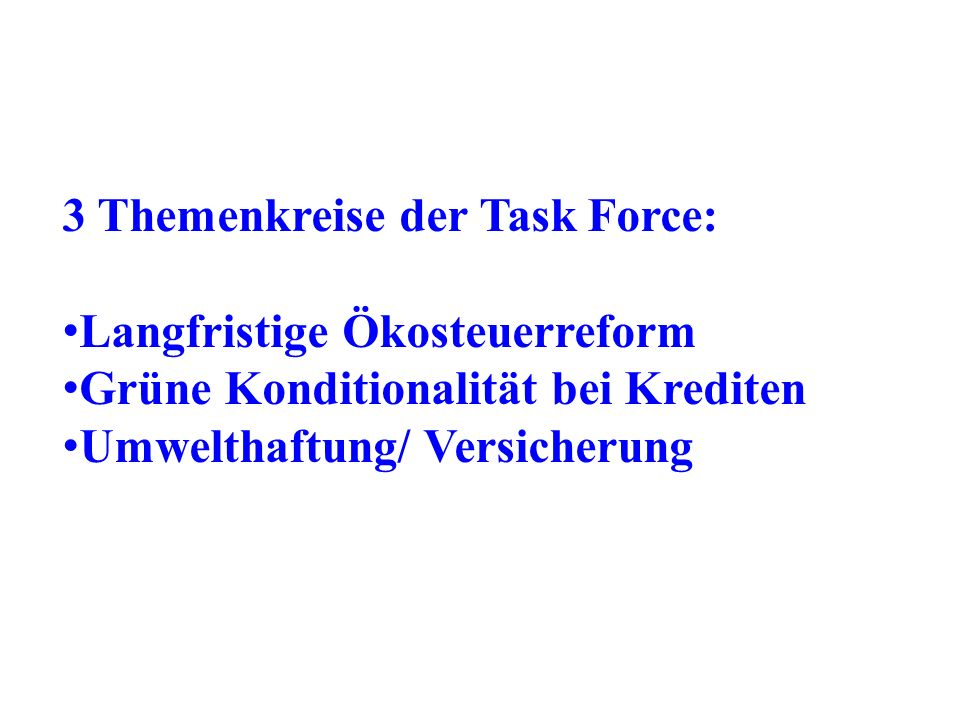 3 Themenkreise der Task Force:
