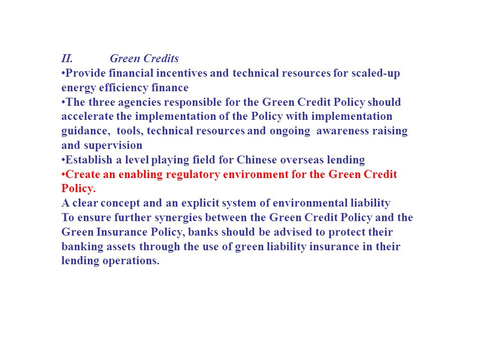 II. Green Credits Provide financial incentives and technical resources for scaled-up energy efficiency finance.