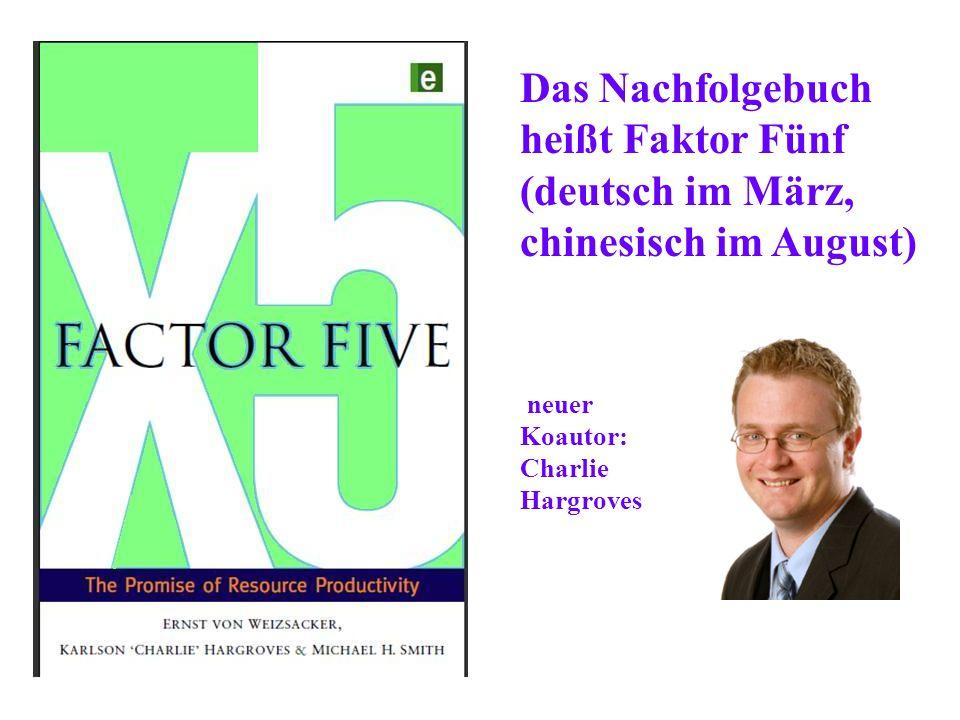 Das Nachfolgebuch heißt Faktor Fünf (deutsch im März, chinesisch im August)