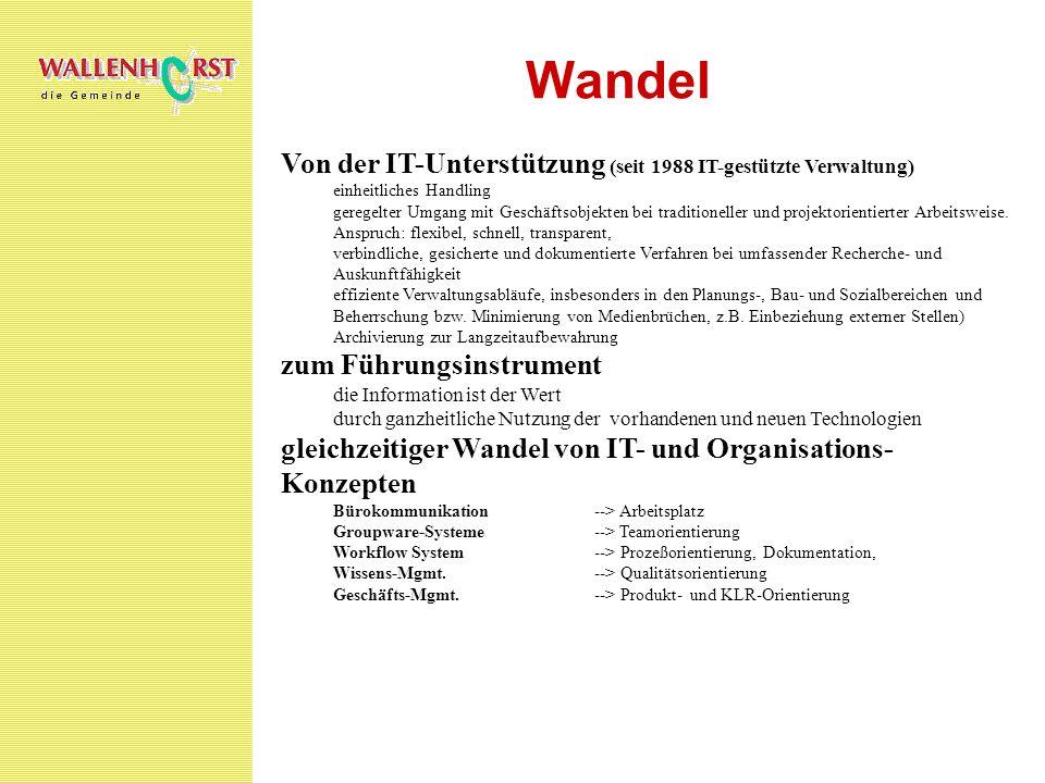 Wandel Von der IT-Unterstützung (seit 1988 IT-gestützte Verwaltung)