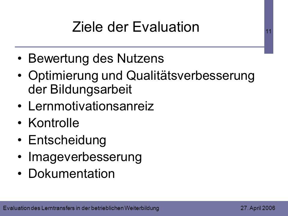 Ziele der Evaluation Bewertung des Nutzens