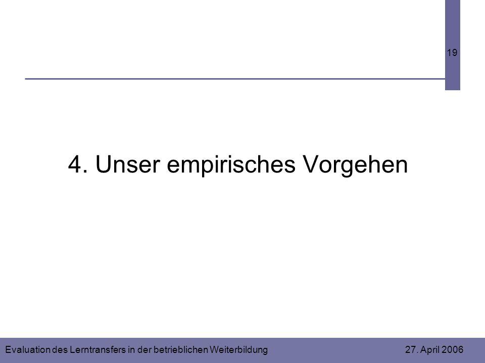4. Unser empirisches Vorgehen