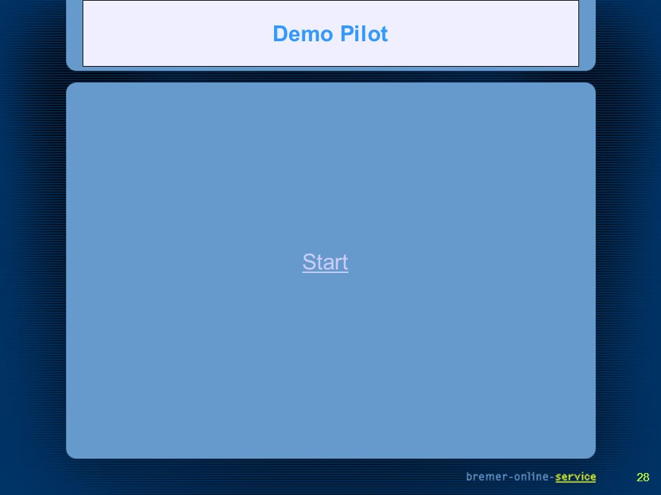 Pilot Demonstration Demo Pilot Start