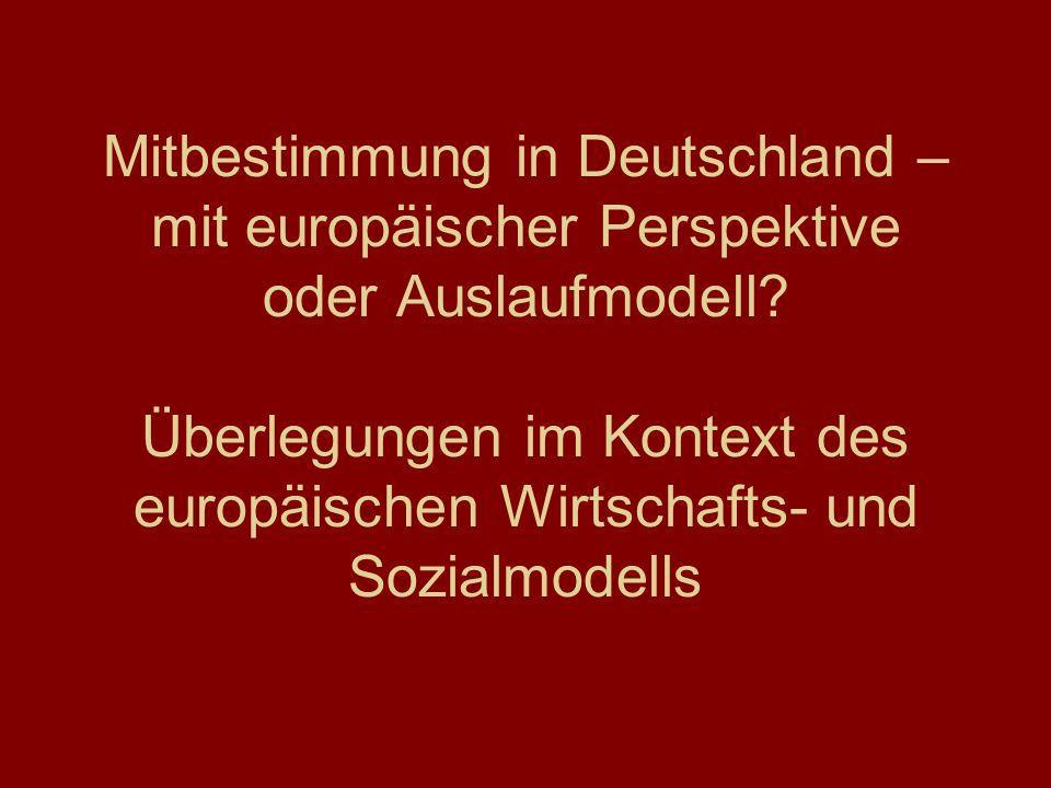 Mitbestimmung in Deutschland – mit europäischer Perspektive oder Auslaufmodell.