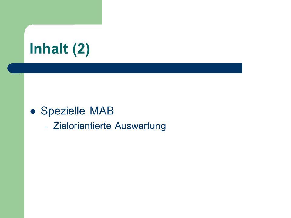 Inhalt (2) Spezielle MAB Zielorientierte Auswertung
