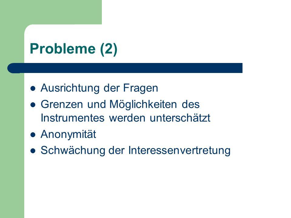 Probleme (2) Ausrichtung der Fragen