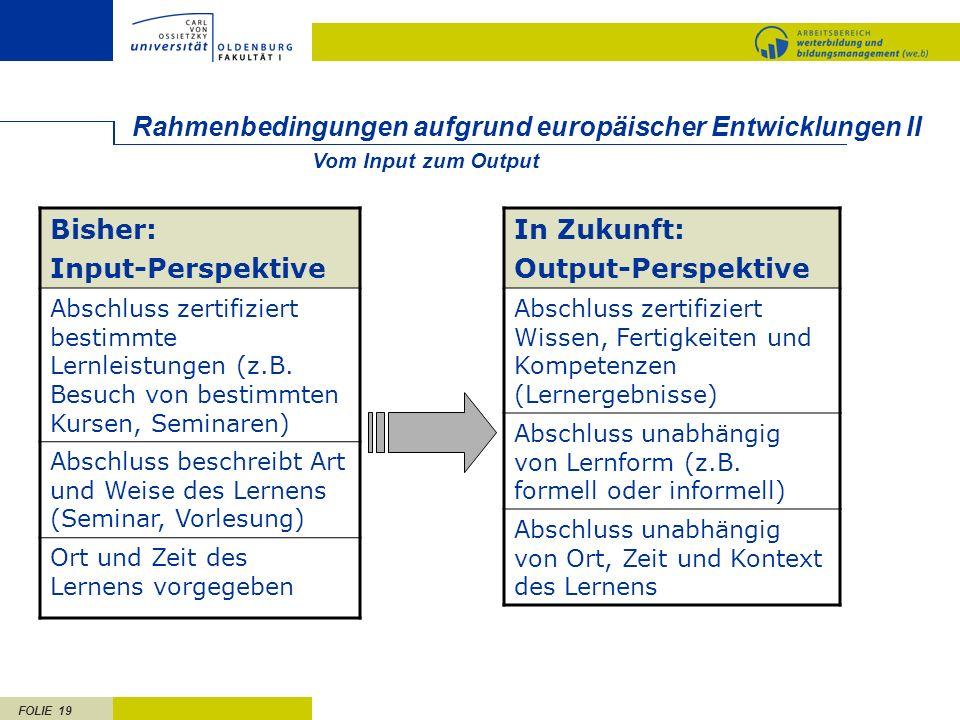Rahmenbedingungen aufgrund europäischer Entwicklungen II