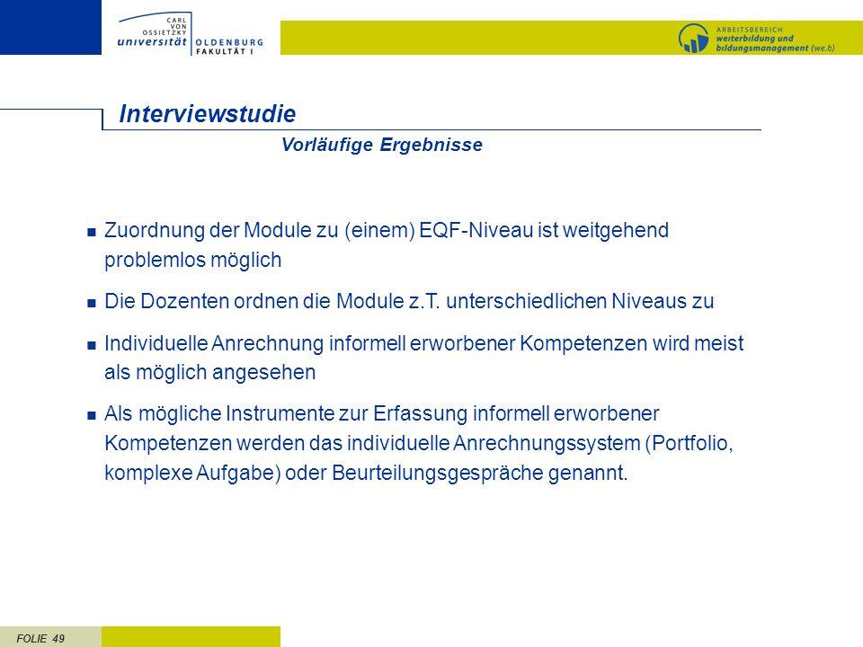 Interviewstudie Vorläufige Ergebnisse. Zuordnung der Module zu (einem) EQF-Niveau ist weitgehend problemlos möglich.