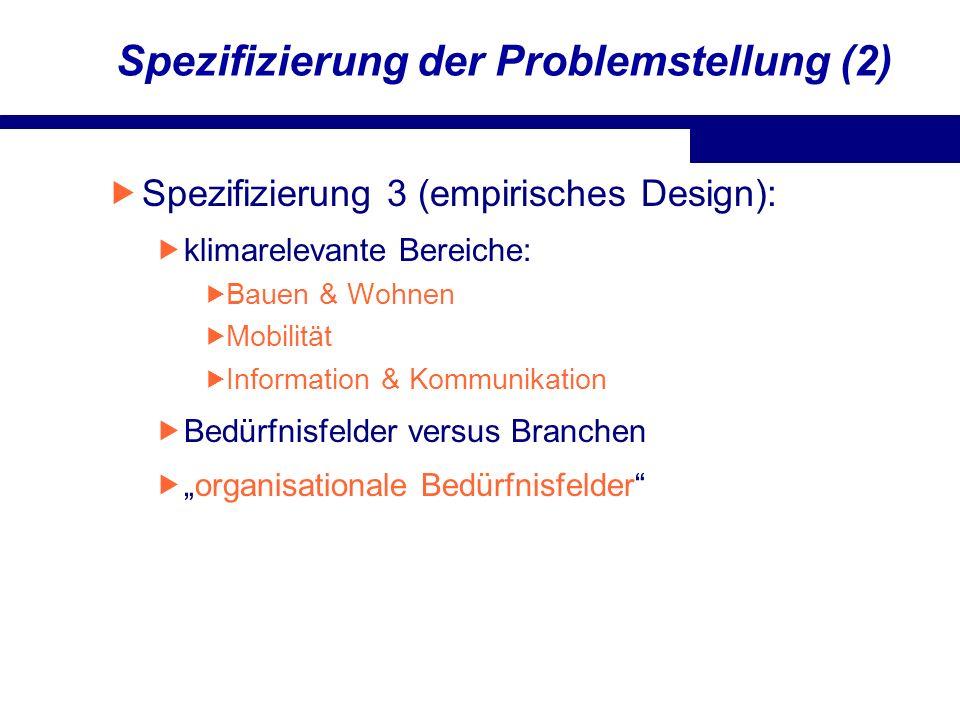 Spezifizierung der Problemstellung (2)