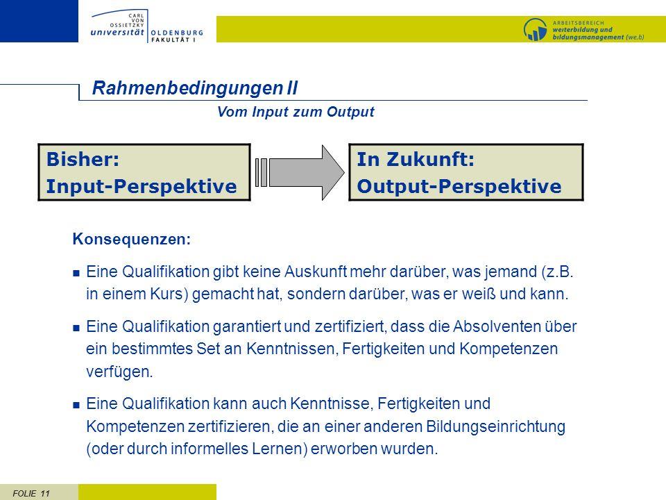 Rahmenbedingungen II Bisher: Input-Perspektive In Zukunft: