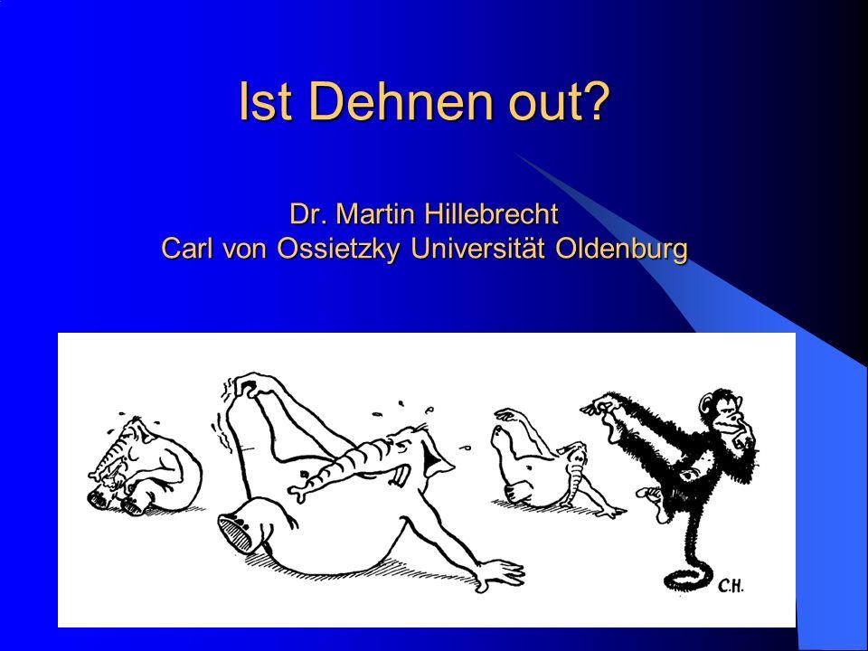 Ist Dehnen out Dr. Martin Hillebrecht Carl von Ossietzky Universität Oldenburg