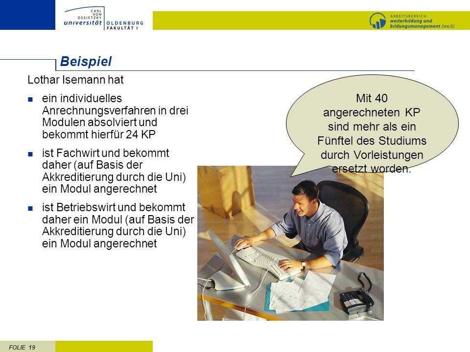 Beispiel. Lothar Isemann hat. ein individuelles Anrechnungsverfahren in drei Modulen absolviert und bekommt hierfür 24 KP.