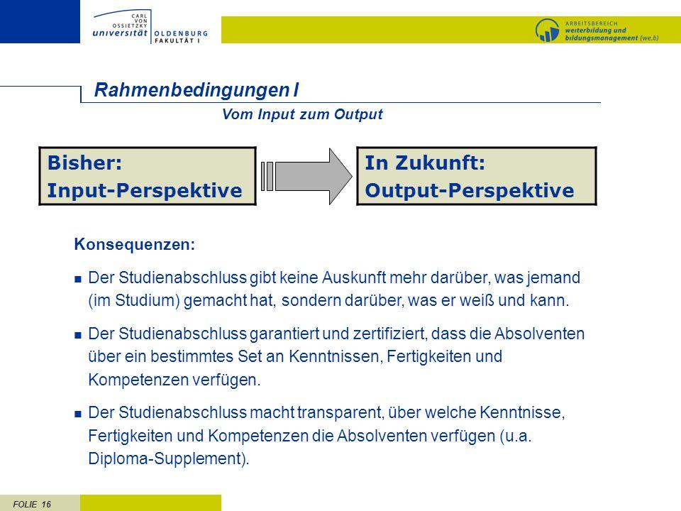 Rahmenbedingungen I Bisher: Input-Perspektive In Zukunft: