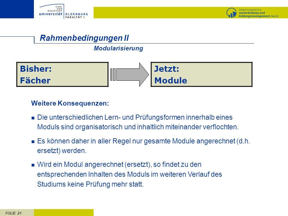 Rahmenbedingungen II Bisher: Fächer Jetzt: Module