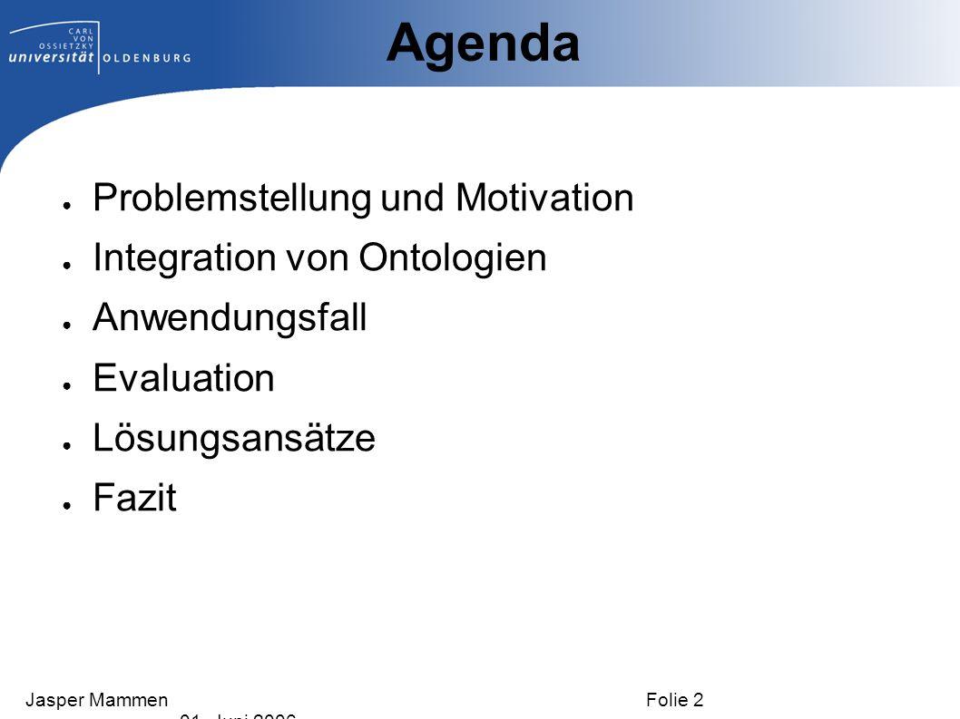 Agenda Problemstellung und Motivation Integration von Ontologien