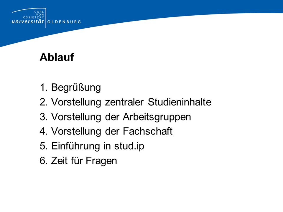 Ablauf 1. Begrüßung 2. Vorstellung zentraler Studieninhalte