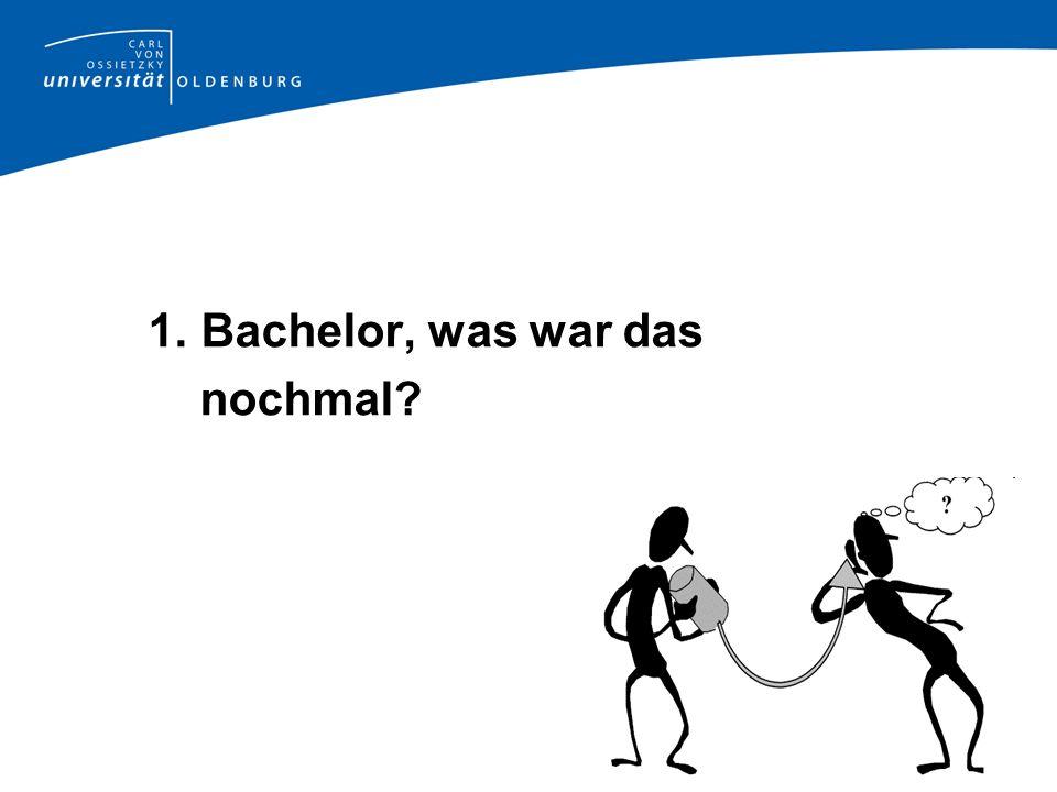 1. Bachelor, was war das nochmal