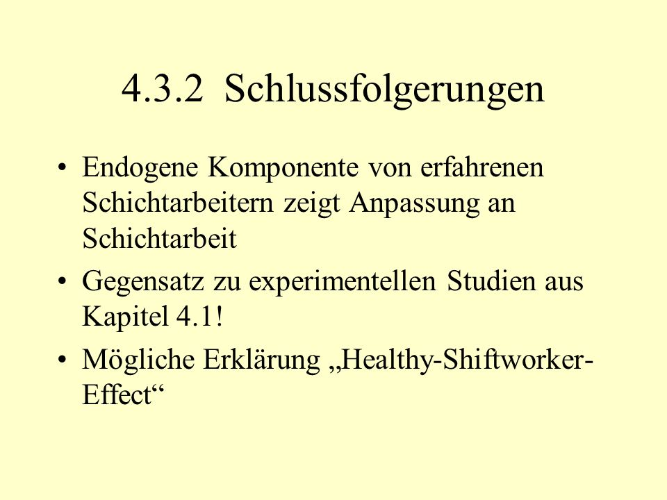 4.3.2 Schlussfolgerungen Endogene Komponente von erfahrenen Schichtarbeitern zeigt Anpassung an Schichtarbeit.