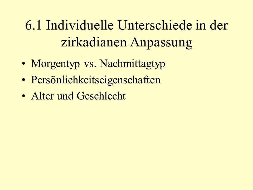6.1 Individuelle Unterschiede in der zirkadianen Anpassung