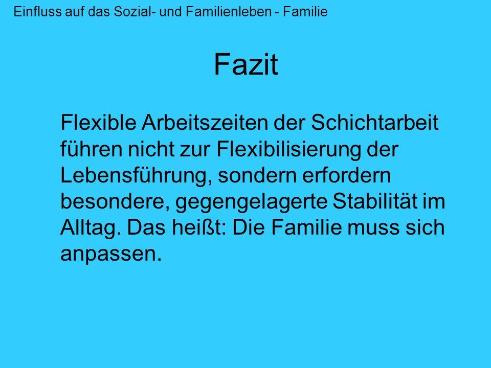 Einfluss auf das Sozial- und Familienleben - Familie