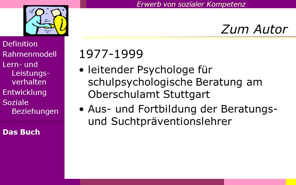 Zum Autor Definition. Rahmenmodell. Lern- und Leistungs-verhalten. Entwicklung. Soziale Beziehungen.