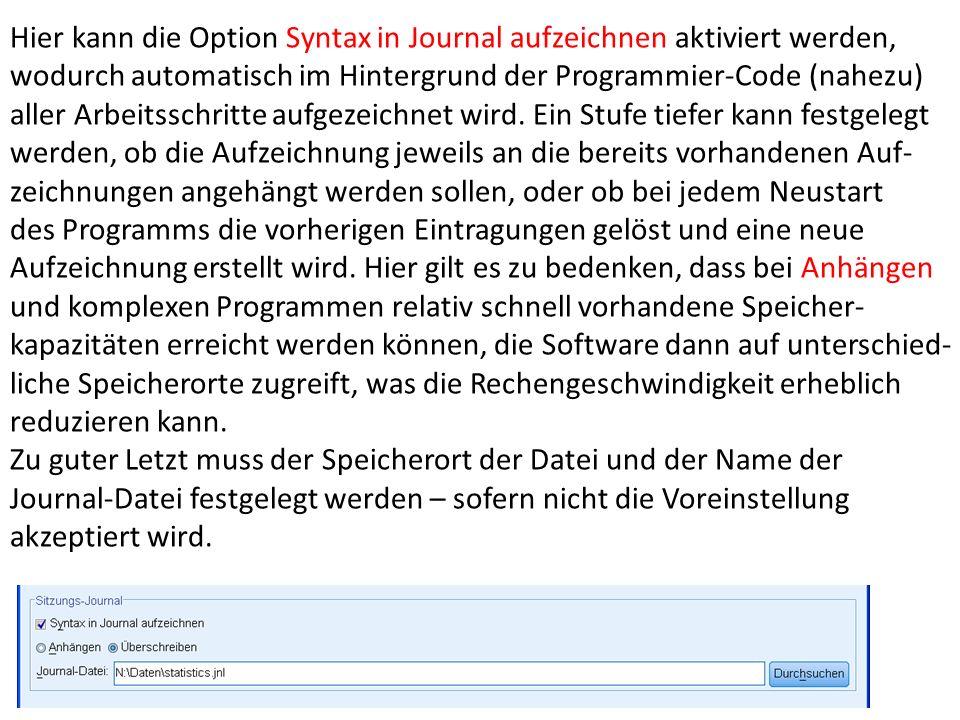 Hier kann die Option Syntax in Journal aufzeichnen aktiviert werden,