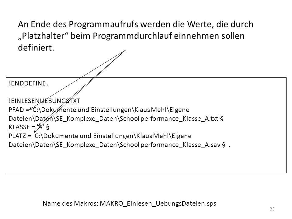 """An Ende des Programmaufrufs werden die Werte, die durch """"Platzhalter beim Programmdurchlauf einnehmen sollen definiert."""