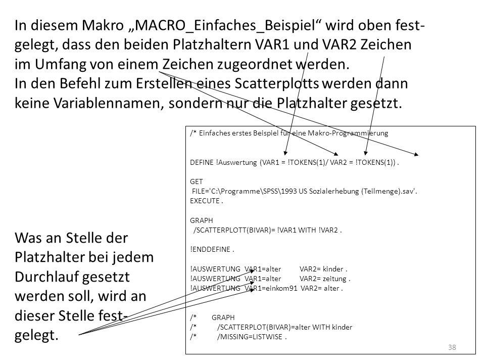 """In diesem Makro """"MACRO_Einfaches_Beispiel wird oben fest- gelegt, dass den beiden Platzhaltern VAR1 und VAR2 Zeichen im Umfang von einem Zeichen zugeordnet werden. In den Befehl zum Erstellen eines Scatterplotts werden dann keine Variablennamen, sondern nur die Platzhalter gesetzt."""