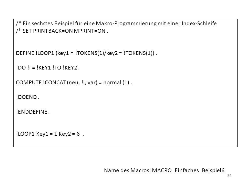 /* Ein sechstes Beispiel für eine Makro-Programmierung mit einer Index-Schleife